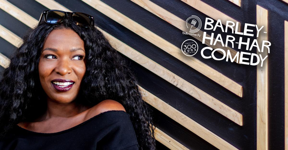 Barley-Har-Har Comedy with Headliner Janae Burris