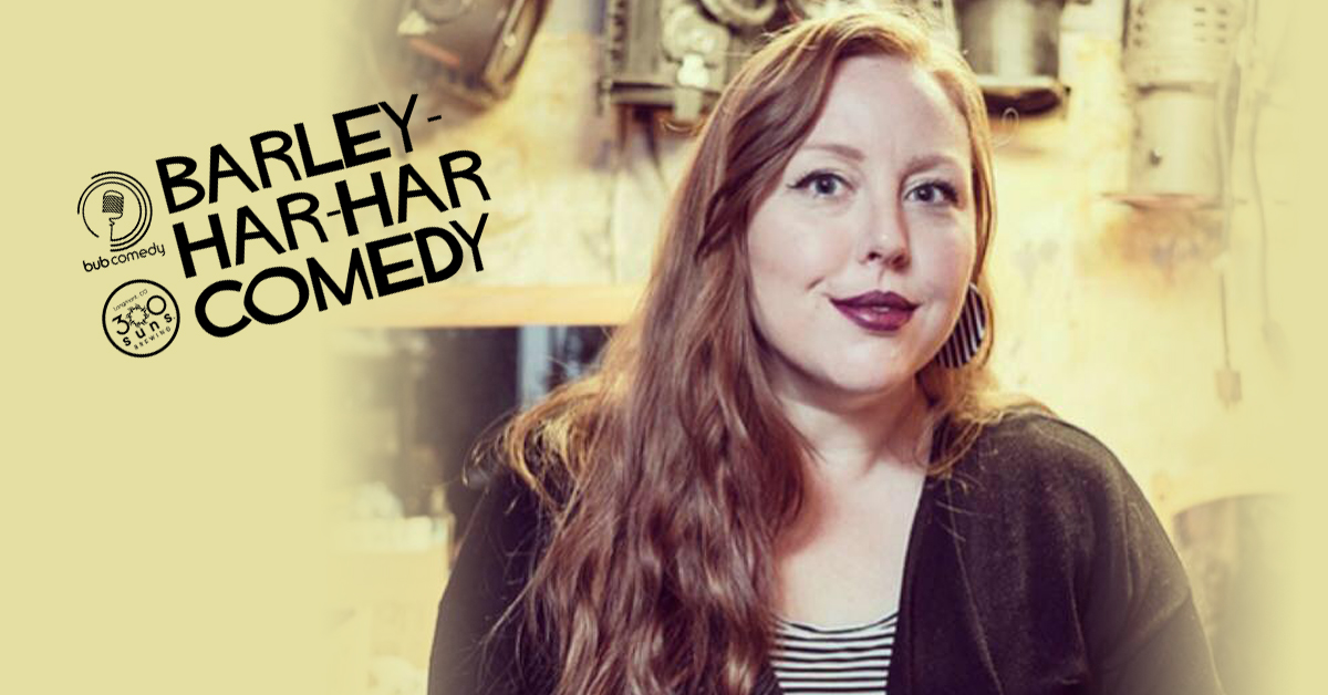 Barley-Har-Har Comedy with Headliner Caitie Hannan
